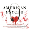 Couverture de l'album American Psycho (Original London Cast Recording)