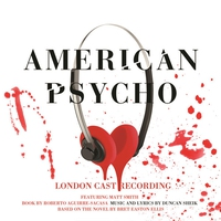 Cover of the track American Psycho (Original London Cast Recording)