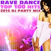 Couverture de l'album Rave Dance Top 100 Hits 2015 DJ Party Mix