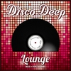 Cover of the album Disco Deep Lounge (Music People Drinks)