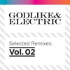 Cover of the album Godlike & Electric - Selected Remixes Vol.2