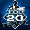 Couverture de l'album Top 20 Gospel Blues