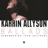 Cover of the album Ballads: Karrin Allyson - Remembering John Coltrane