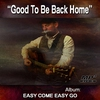 Cover of the track Good to Be Back Home
