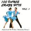 """Cover of the album 100 Dance Crazy Hits, Vol. 1 (Inspired By the Hit TV Series """"Strictly Come Dancing"""")"""
