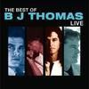 Couverture de l'album The Best of BJ Thomas: Live