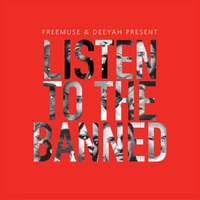 Couverture du titre Listen to the Banned (Freemuse & Deeyah Present)