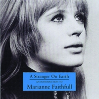 Cover of the track A Stranger on Earth: An Introduction to Marianne Faithfull