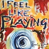Cover of the album I Feel Like Playing