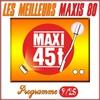 Cover of the album Maxis 80 : Programme 9/25 (Les meilleurs maxi 45T des années 80)