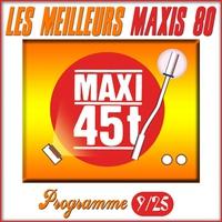 Cover of the track Maxis 80 : Programme 9/25 (Les meilleurs maxi 45T des années 80)