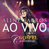 Cover of the track Aline Barros Ao Vivo - Gospel Collection
