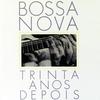 Cover of the album Bossa Nova - Trinta Anos Depois