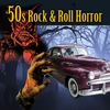 Cover of the album 50s Rock & Roll Horror
