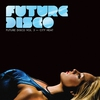 Cover of the album Future Disco, Vol. 3 - City Heat