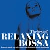 Cover of the album The Best of Relaxing Bossa (Lounge Music Top Selection from the Classic Bossa Standards)