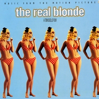 Couverture du titre The Real Blonde (Music from the Motion Picture)
