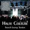 Cover of the album Haute Couture, Vol. 9 - French Lounge Session