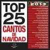Cover of the album Top 25 Cantos de Navidad (Edición 2013)