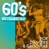 Cover of the album 60's Instrumentals for Dancers & Groovers