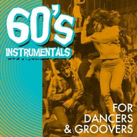 Cover of the track 60's Instrumentals for Dancers & Groovers