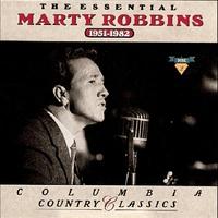 Couverture du titre The Essential Marty Robbins: 1951-1982