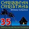 Cover of the album Caribbean Christmas Ultimate Collection – 35 Tropical Island Holiday Favorites