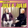 Cover of the album Il Meglio Di Juli & Julie