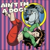 Cover of the album Ain't I'm a Dog: 25 More Rockabilly Rave-Ups