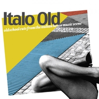 Cover of the track Italo Old: Old School Cuts From the Italian House Music Scene