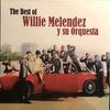 Couverture de l'album The Best Of Willie Melendez y Su Orquesta