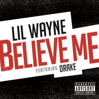 Cover of the track Believe Me (feat. Drake) - Single