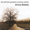 Cover of the album The All Time Greatest Country Artists, Vol. 11: Jimmy Wakely