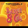 Cover of the album Topmodelz Pres. Dance 80s