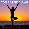 Cover of the album Yoga Chillout del Mar (Deep Relax Meditation and Reiki Music Healing)