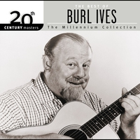 Cover of the track 20th Century Masters: The Millennium Collection: The Best of Burl Ives