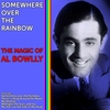 Cover of the album Somewhere Over the Rainbow - The Magic of Al Bowlly