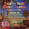 Cover of the album Twelve Inch Disco Classics from the '70s Volume 4