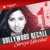 Couverture de l'album Bollywood Recall - Shreya Ghoshal