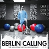 Couverture de l'album Berlin Calling - The Soundtrack by Paul Kalkbrenner (Original Motion Picture Soundtrack)