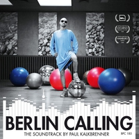 Cover of the track Berlin Calling - The Soundtrack by Paul Kalkbrenner (Original Motion Picture Soundtrack)