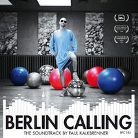Couverture du titre Berlin Calling - The Soundtrack by Paul Kalkbrenner (Original Motion Picture Soundtrack)