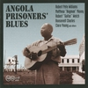 Cover of the album Angola Prisoners' Blues