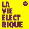 Cover of the album La vie électrique (Radio edit) - Single