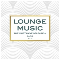 Cover of the track Lounge Music - The Must Have Selection, Vol. 2