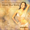 Cover of the album Move Your Body (feat. Sacha D'Flame)