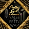 Cover of the album Pretty Girl Dance Pt. 2 (feat. Fetty Wap) - Single