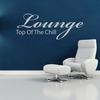 Cover of the album Lounge - Top of the Chill