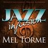 Couverture de l'album Jazz Infusion: Mel Tormé