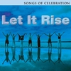 Cover of the album Let It Rise - Songs of Celebration